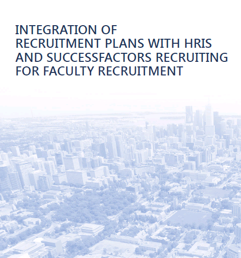Presentation cover: Integration of Recruitment Plans with HRIS and Successfactors Recruiting for Faculty Recruitment